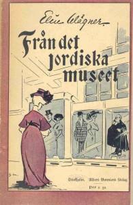 Från det jordiska museet, 1907